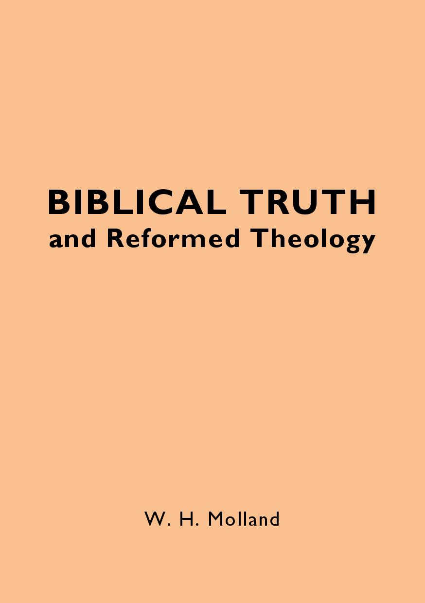 Biblical Truth and Reformed Theology